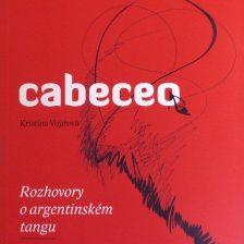 Cabeceo – Rozhovory o argentinském tangu (Kristina Vojířová)