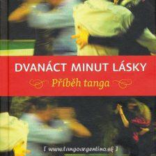 Dvanáct minut lásky – Příběh tanga (Kapka Kassabová)